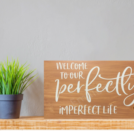 Perfectly Imperfect Life Wooden Sign