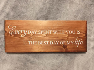 Every Day Spent With You Is The Best Day of My Life Wood Sign on a gray blanket